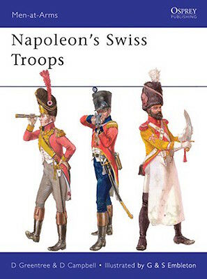 Osprey Men at arms 476: Napoleon´s Swiss Troops / NEU