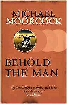 Behold the Man by Michael Moorcock (Paperback) New Book