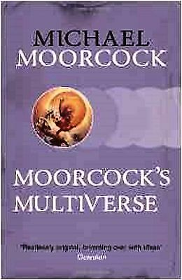 Moorcock's Multiverse by Michael Moorcock (Paperback) New Book