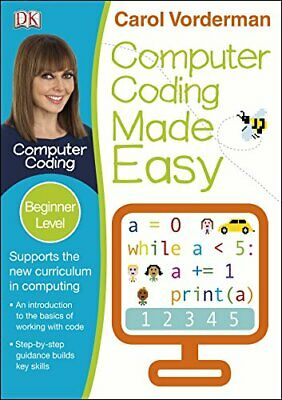 Computer Coding Made Easy Ages 7-11 Key Stage 2 (Made Eas... by Vorderman, Carol