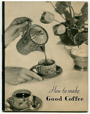 "1931 MAXWELL HOUSE Booklet: ""How to Make Good Coffee"""