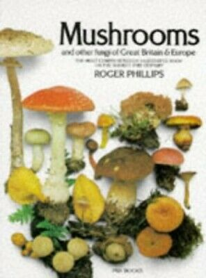 Mushrooms and Other Fungi of Great Britain and E... by Phillips, Roger Paperback