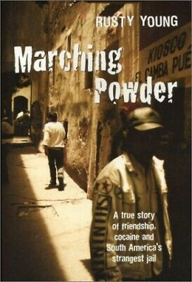 Marching Powder by Rusty Young Book The Cheap Fast Free Post