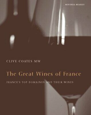 The Great Wines of France: A Complete Guide to Fran... by Coates, Clive Hardback