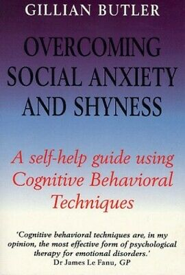 Overcoming Social Anxiety and Shyness: A Sel... by Butler, Dr. Gillian Paperback