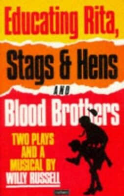 Educating Rita, Stags & Hens and Blood Brothers: Two Plays ... by Russell, Willy