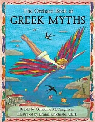 The Orchard Book of Greek Myths, Mccaughrean, Geraldine Hardback Book The Cheap