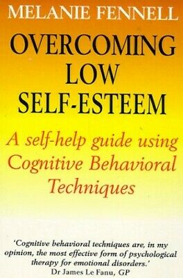 Overcoming Low Self-Esteem, 1st Edition: A S... by Fennell, Dr Melanie Paperback