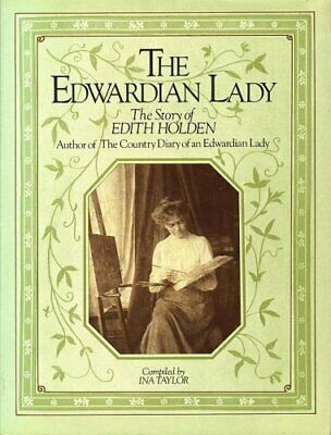 Edwardian Lady: Life of Edith Holden by Taylor, Ina Hardback Book The Cheap Fast