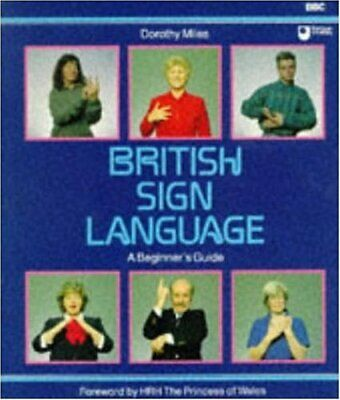 British Sign Language : A Beginner's Guide by Dorothy Miles Paperback Book The
