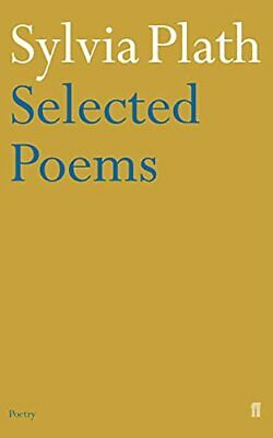 Sylvia Plath - Selected Poems (Faber Poetry) by Sylvia Plath Paperback Book The
