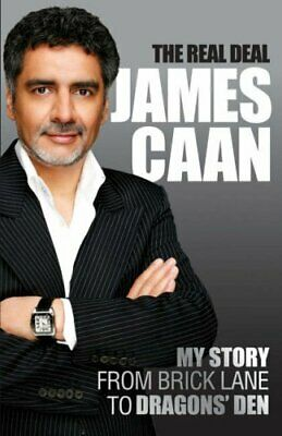 The Real Deal: My Story from Brick Lane to the Dragon... by Caan, James Hardback