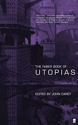 The Faber Book of Utopias by Carey, John Paperback Book The Cheap Fast Free Post