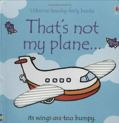 That's Not My Plane by Fiona Watt Board book Book The Cheap Fast Free Post