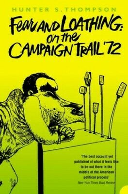 Fear and Loathing on the Campaign Trail '72 by Thompson, Hunter S. Paperback The