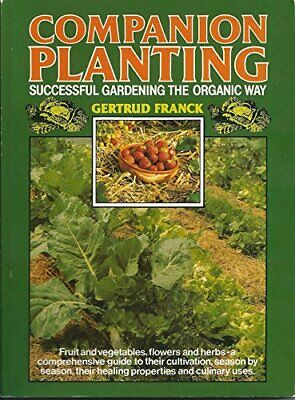 Companion Planting: Successful Gardening the Org... by Franck, Gertrud Paperback