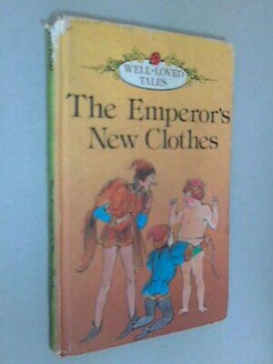 The Emperor's New Clothes (Well loved tales ... by Andersen, Hans Chris Hardback