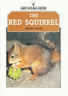 The Red Squirrel (Shire natural history) by Holm, Jessica Paperback Book The
