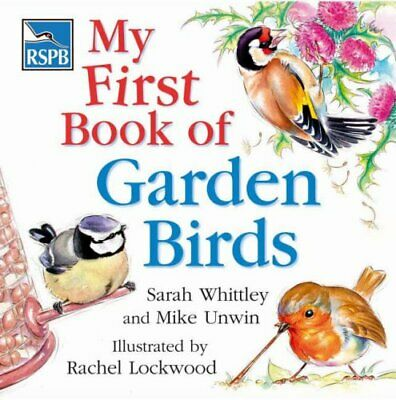 RSPB My First Book of Garden Birds by Sarah Whittley Hardback Book The Cheap