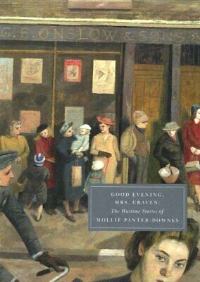Good Evening, Mrs Craven: The Wartime Stori... by Mollie Panter-Downes Paperback