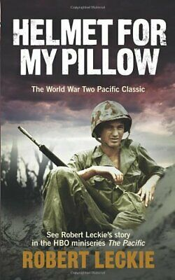 Helmet for my Pillow: The World War Two Pacific C... by Leckie, Robert Paperback