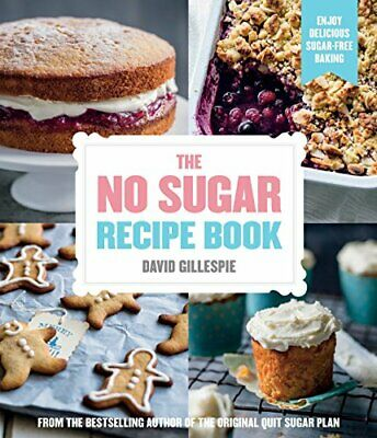 The No Sugar Recipe Book by Gillespie, David Book The Cheap Fast Free Post