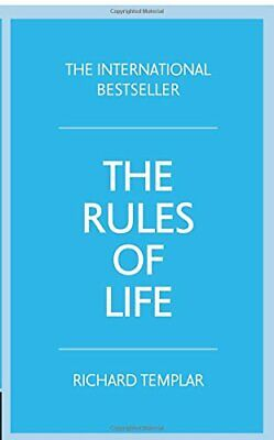 The Rules of Life:A personal code for living a better, ha... by Templar, Richard