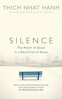 Silence: The Power of Quiet in a World Full of Noise by Hanh, Thich Nhat Book