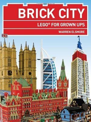 Brick City - Lego For Grown Ups, Elsmore, Warren Book The Cheap Fast Free Post