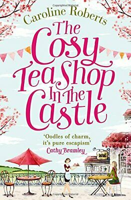 The Cosy Teashop in the Castle by Roberts, Caroline Book The Cheap Fast Free