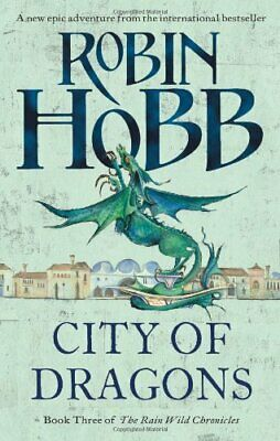 City of Dragons: The Rain Wild Chronicles Book Three: 3 by Hobb, Robin Book The