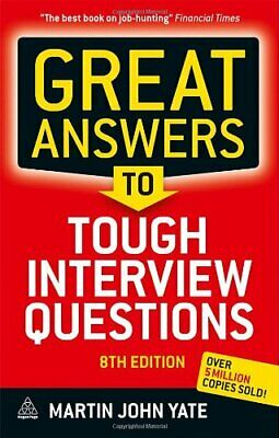 Great Answers to Tough Interview Questions by Martin John Yate 074946352X