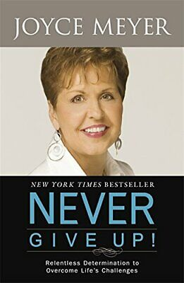 Never Give Up by Meyer, Joyce Paperback Book The Cheap Fast Free Post