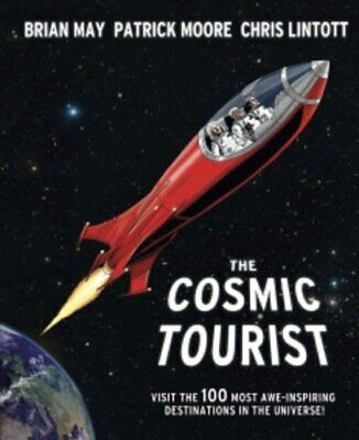 The Cosmic Tourist: The 100 Most Awe-inspiring Destinati... by Sir Patrick Moore