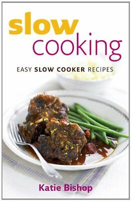 Slow Cooking: Easy Slow Cooker Recipes, Bishop, Katie Paperback Book The Cheap