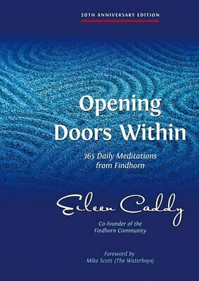Opening Doors Within: 365 Daily Meditations from Fi... by Caddy, Eileen Hardback