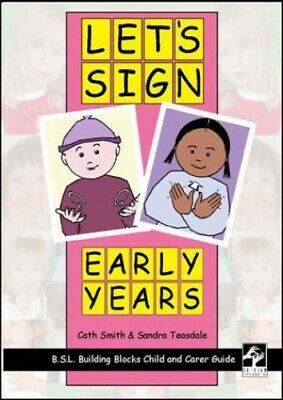 Let's Sign: Early Years- BSL Child and Carer Guide... by Cath Smith Spiral bound