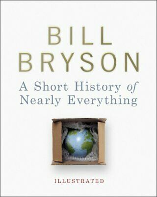 A Short History of Nearly Everything - Illustrated by Bryson, Bill Hardback The
