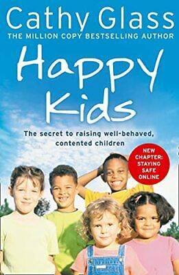 Happy Kids: The Secrets to Raising Well-Behaved, Co... by Glass, Cathy Paperback