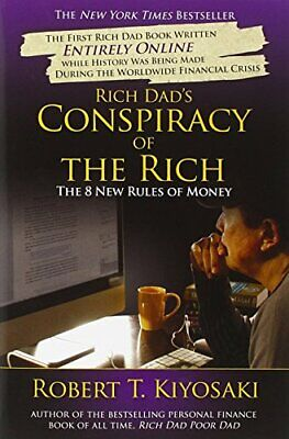 Rich Dad's Conspiracy Of The Rich: The 8 New... by Kiyosaki, Robert T. Paperback