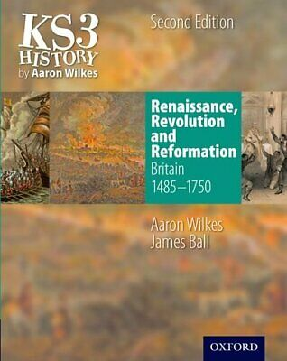KS3 History by Aaron Wilkes: Renaissance, Revolution... by Ball, James Paperback