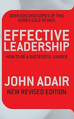 Effective Leadership (NEW REVISED EDITION): How to b... by Adair, John Paperback