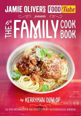 Jamie's Food Tube: The Family Cookbook (Jamie Olivers Foo... by Dunlop, Kerryann