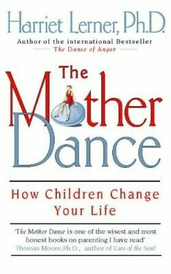 The Mother Dance: How Children Change Your Life by Lerner, Harriet G. Paperback