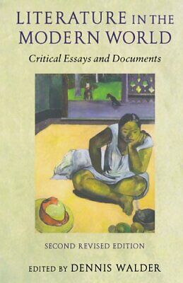 Literature In The Modern World: Critical Essays and Documents Paperback Book The