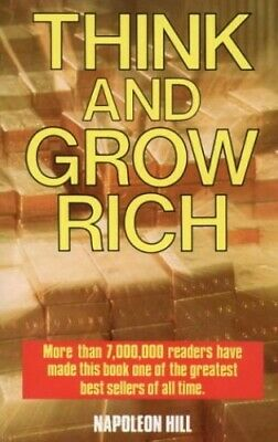 Think and Grow Rich, Hill, Napoleon Hardback Book The Cheap Fast Free Post