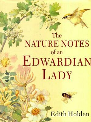 The Nature Notes of an Edwardian Lady (Country Dia... by Holden, Edith Paperback