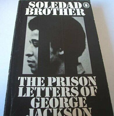Soledad Brother: The Prison Letters of George Jackson by Jackson, George Book