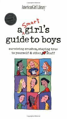 A Smart Girl's Guide to Boys: Surviving Crushes, Staying Tr... by Holyoke, Nancy
