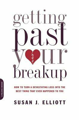 Getting Past Your Breakup: How to Turn a De... by Elliott JD  MEd, Sus Paperback